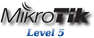 Mikrotik Level 5
